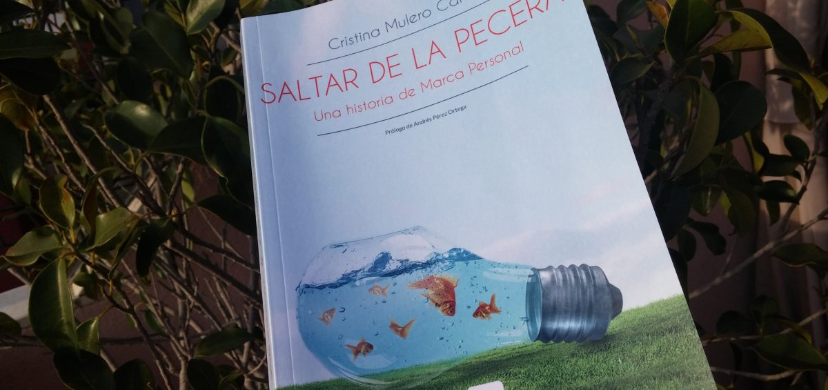 Reseña del libro Saltar de la pecera, una historia de Marca Personal de Cristina Mulero en el Blog de David Barreda